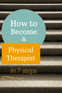 How To Become a Physical Therapist in 7 Steps