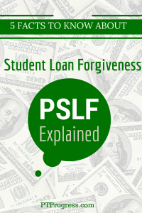 5 Facts on Student Loan Forgiveness with PSLF