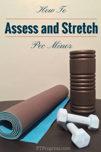 Short Pec Minor Muscles: How to Assess and Stretch