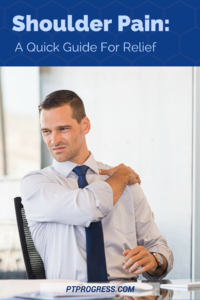 How Can I Relieve Shoulder Pain? Tips from a Physical Therapist