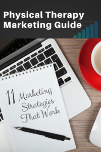 Physical Therapy Marketing Guide: Top 11 PT Marketing Strategies