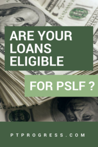 Which Loans Are Eligible for PSLF?