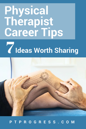 Physical Therapist Career Tips