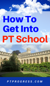 Physical Therapy School Application Guide: Get Into PT School