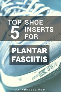 Best Shoe Inserts for Plantar Fasciitis: A Review of Insoles