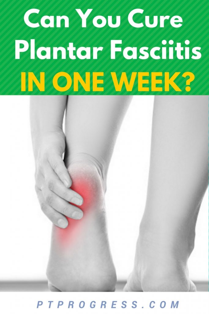 f89489b568 Can You Cure Plantar Fasciitis in One Week