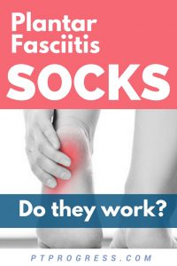 Do Plantar Fasciitis Socks Work?