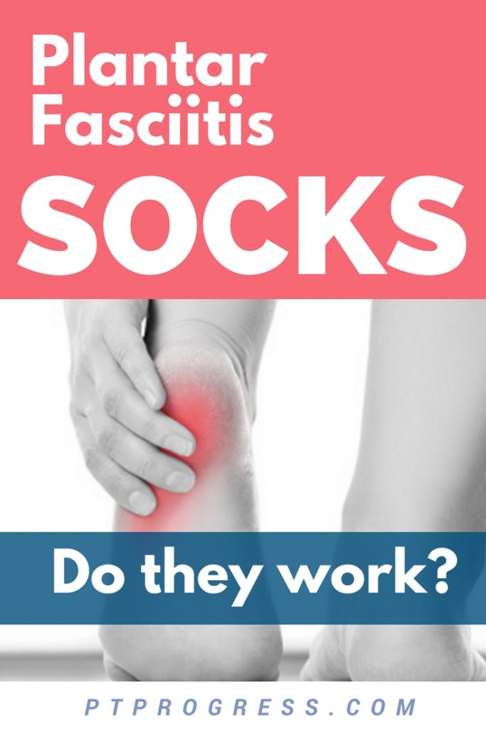 do plantar fasciitis socks work