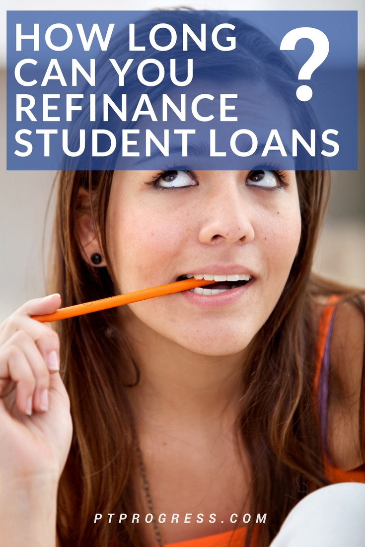 How Long Can You Refinance Student Loans