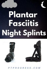 Do Plantar Fasciitis Night Splints Work?