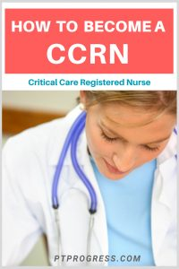 CCRN Certification: How to Pass the CCRN Exam