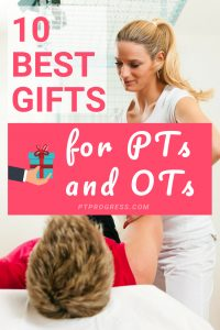 10 Best Gifts For Physical Therapists & Occupational Therapists
