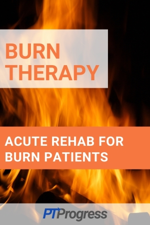 burn therapy acute rehab