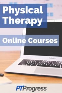 Physical Therapy Online Courses and CEUs for 2019
