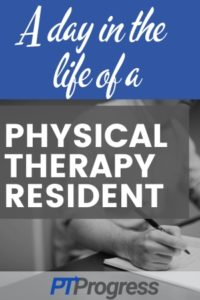 Day in the Life of a Physical Therapy Resident