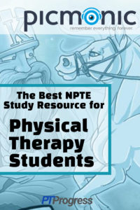 Picmonic: A New Physical Therapy Study Resource for Passing the NPTE