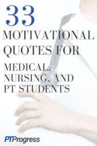 Inspirational Quotes for Students in Med School, Nursing School or PT School