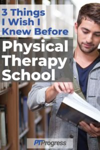 3 Things I Wish I Knew Before Starting PT School