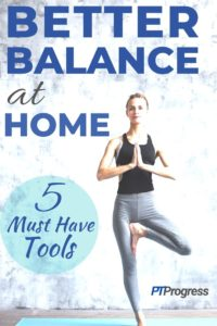 5 Must Have Tools for Balance Training at Home