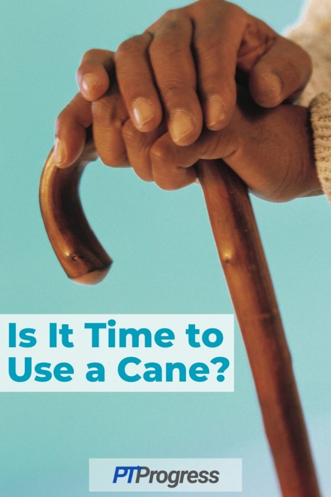 is it time to use a cane