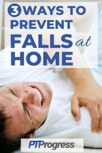 3 Ways to Prevent Falls at Home