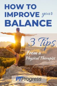 How to Improve Balance: 3 Tips from a Physical Therapist