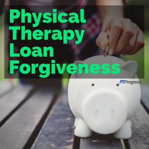 physical therapy loan forgiveness