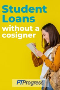 How to Get Student Loans Without a Cosigner