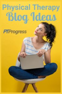 Physical Therapy Blog Post Ideas