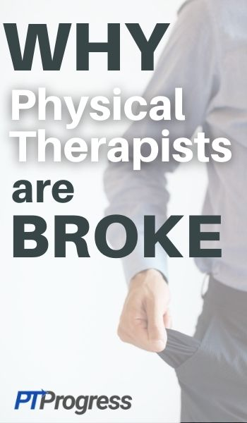 physical therapists are broke