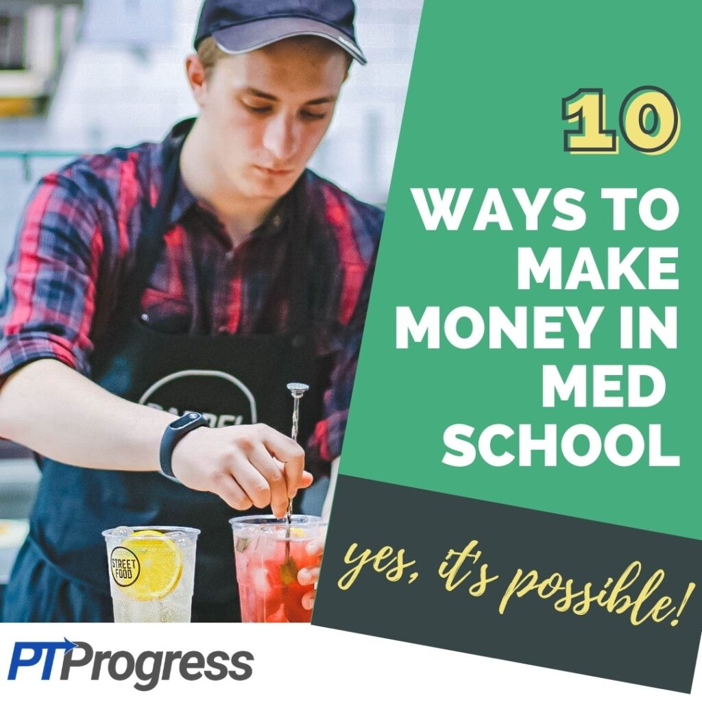 10 Ways to Make Money in Med School