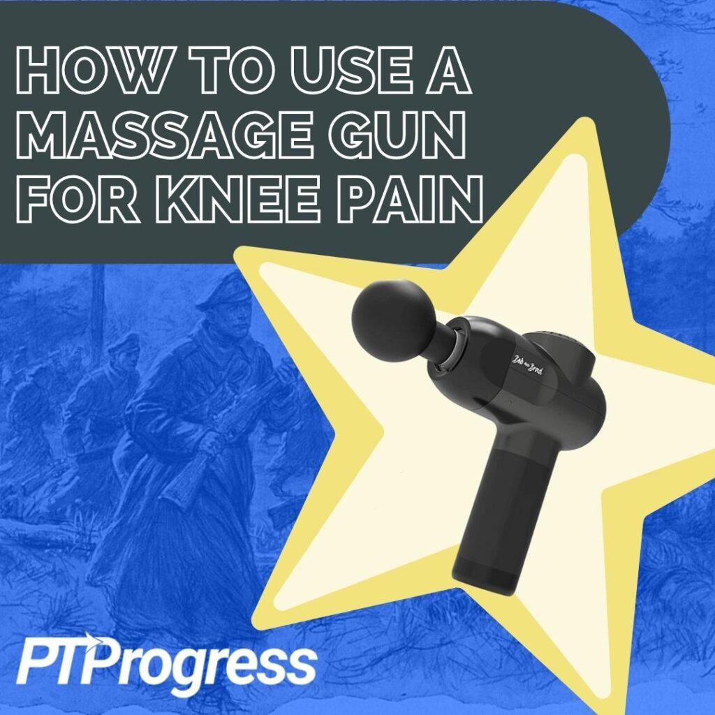 massage gun for knee pain